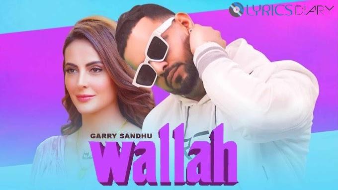 Wallah Lyrics - Garry Sandhu