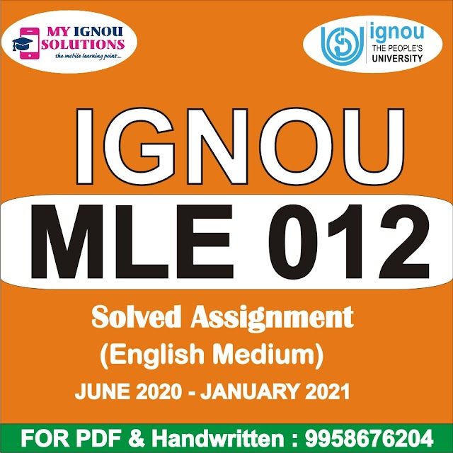 MLE 012 Solved Assignment 2020-21