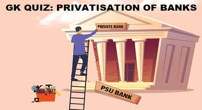 Quiz on Bank Privatisation