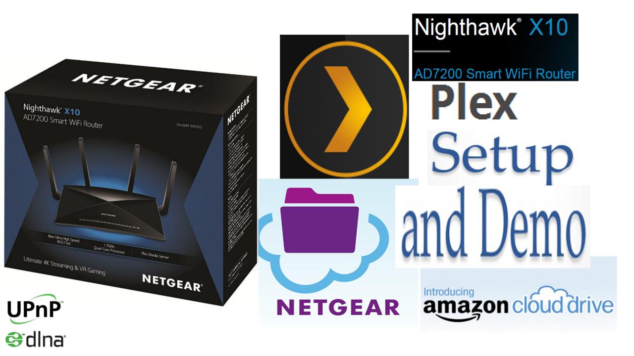 AskUncleDave: Netgear Nighthawk X10 AD7200 R9000 Plex Server