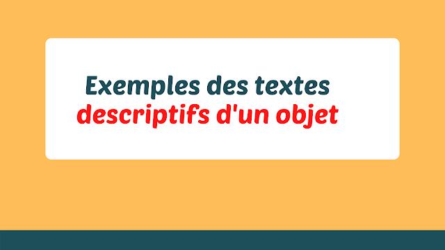Exemples des textes descriptifs d'un objet