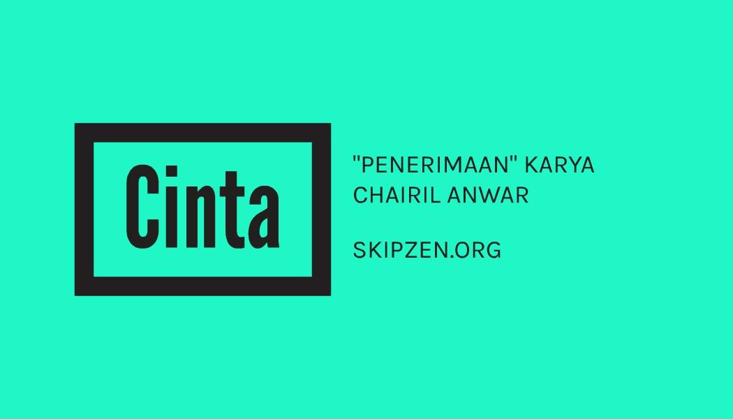 "Pantun Percintaan ""Penerimaan"" Karya Chairil Anwar"