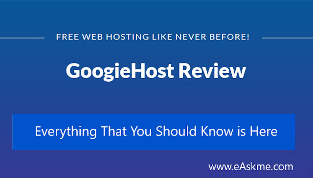 GoogieHost review: GoogieHost Review - Free Web Hosting for Lifetime: eAskme