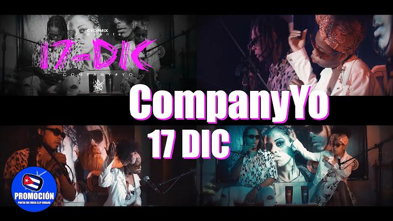 CompanyYo - ¨17 DIC¨ - Videoclip. Portal Del Vídeo Clip Cubano. Música cubana. Hip Hop. Rap. Cuba.