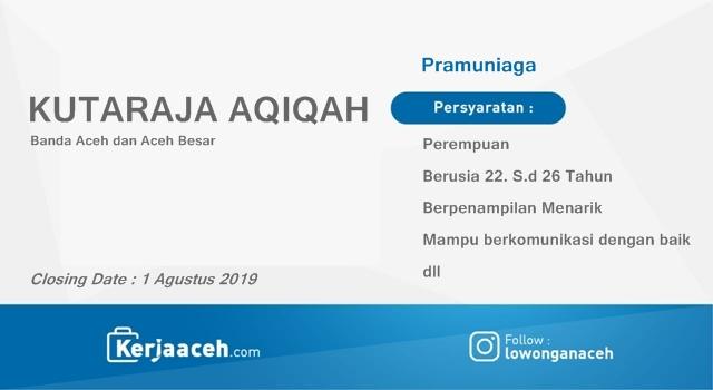 Lowongan Kerja Aceh Terbaru 2019 Pramuniaga  di Kutaraja Aqiqah Banda Aceh dan Aceh Besar