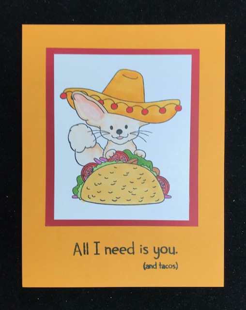 31d1e980b1f57 Granny Cats Crafts  All I Need Is You...(and tacos) card