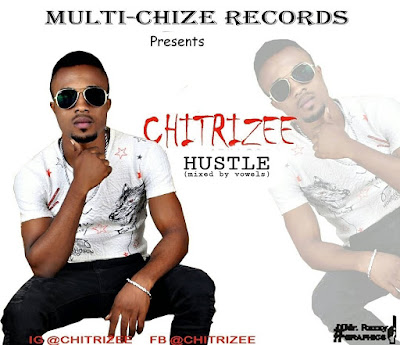 Download Music: Chritrizee - Hustle
