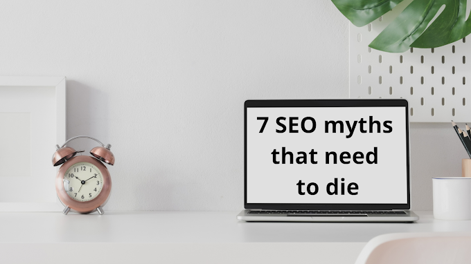 7 SEO myths that need to die