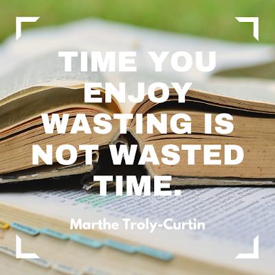 Time you enjoy wasting is not wasted time. #books #readeveryday