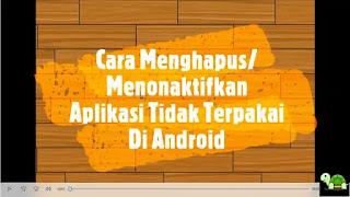 Cara Menghapus/Menonaktifkan Aplikasi Di Android