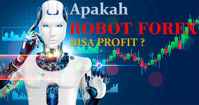 Apakah Robot Forex bisa profit?