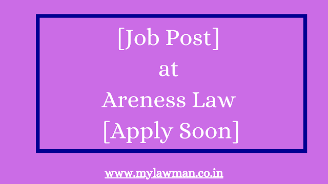 [Job Post] at Areness Law [Apply Soon]