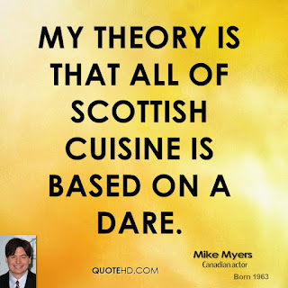 my theory is that all scottish cuisine is based on a dare