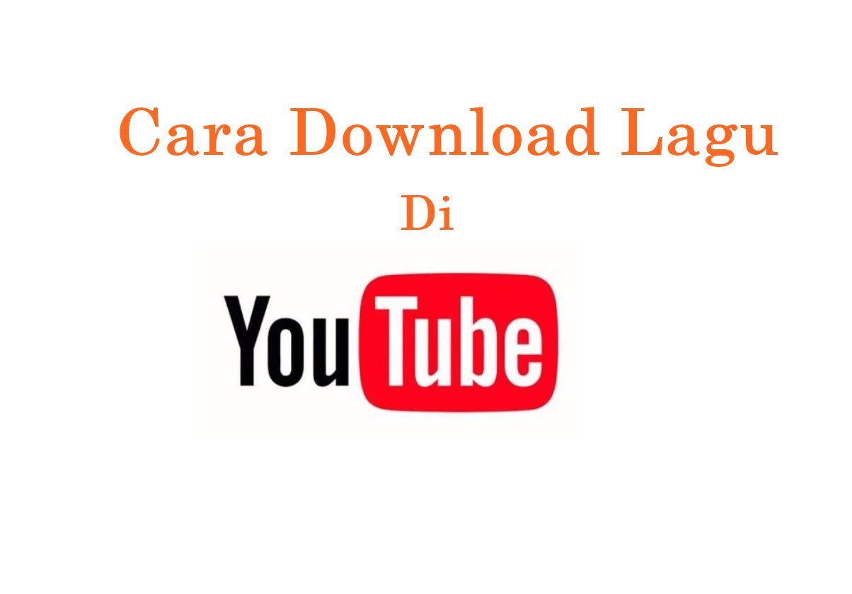 Cara Download Lagu Mp3 Di Youtube Tanpa Menggunakan Aplikasi Tambahan Di Laptop Pc Dan Hp Android Tanpakoma