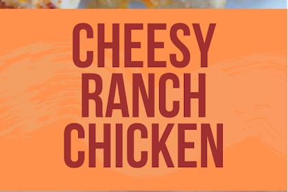 Cheesy Ranch Chicken