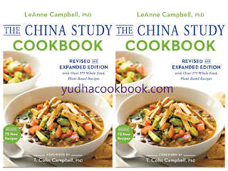 download ebook The China Study Cookbook: Revised and Expanded Edition with Over 175 Whole Food, Plant-Based Recipes