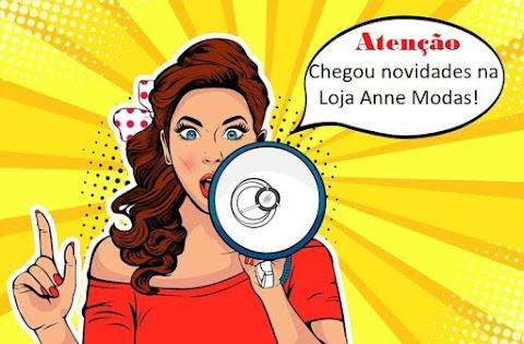 Guarde espaço no seu guarda-roupa porque a ANNE MODAS esta cheia de novidades!
