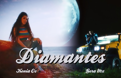 Kenia Os & Gera Mx - Diamantes