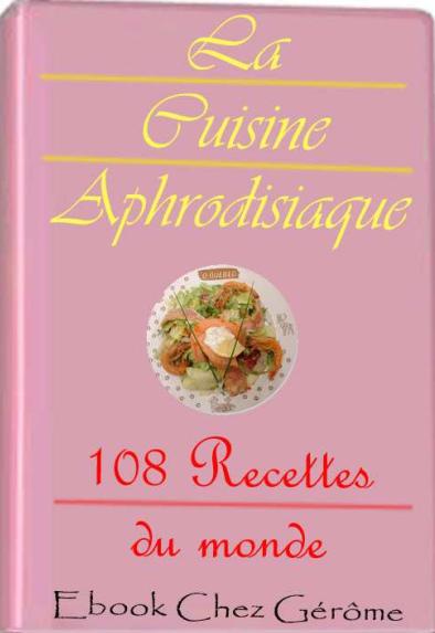T l charger livre gratuit cuisine aphrodisiaque 108 recettes du monde pdf - Livre de cuisine gratuit pdf ...