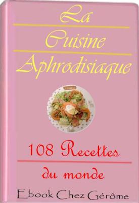 Télécharger Livre Gratuit Cuisine Aphrodisiaque 108 Recettes Du Monde pdf