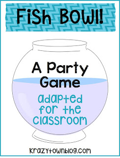 Fish Bowl! A fun game that can be adapted for the classroom. krazytownblog.com