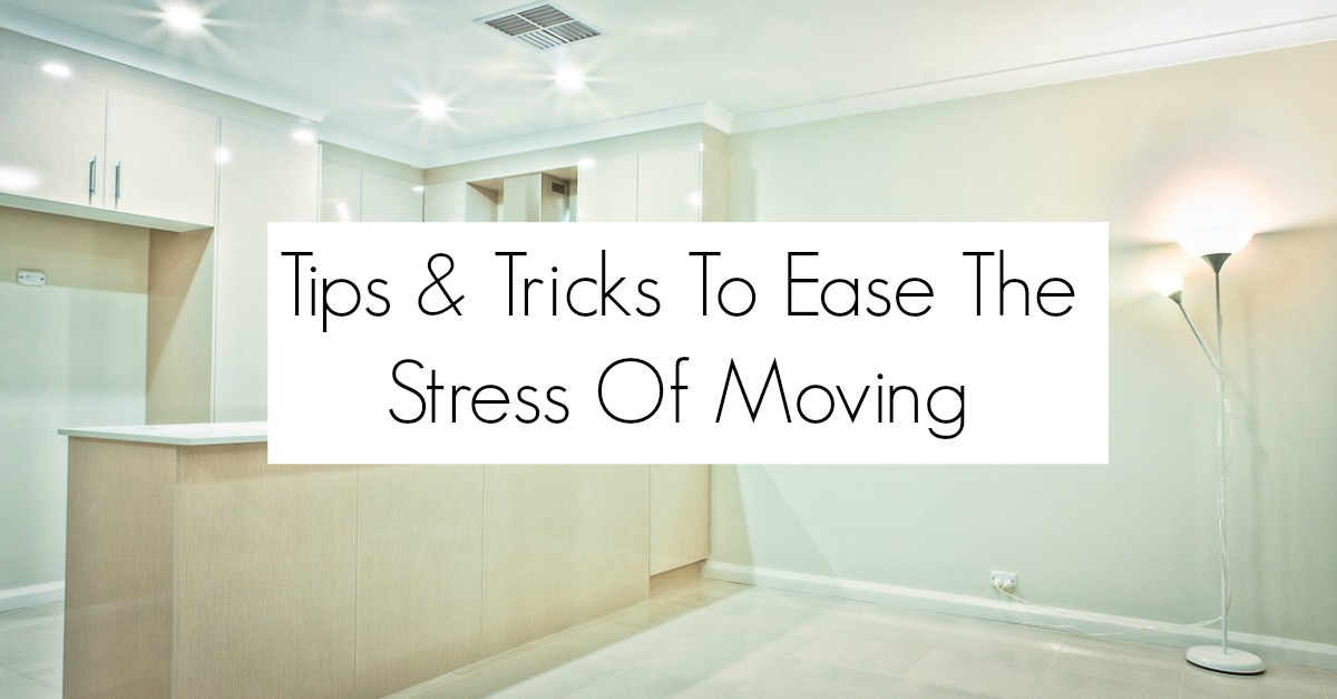 Tips & Tricks To Ease The Stress Of Moving