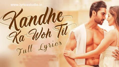 Kandhe Ka Woh Til Lyrics in Hindi - Sachet Tandon तेरे कांधे का वो तिल Kumaar