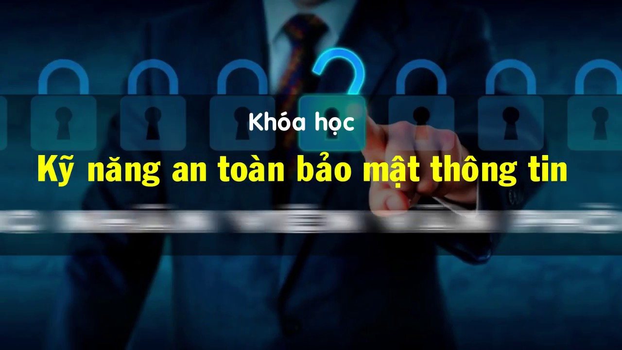 Khóa học An ninh mạng (Network Security) - Bảo mật thông tin hiệu quả
