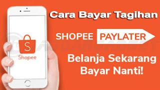 Cara Bayar Shopee Paylater Bayar Nanti