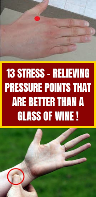 13 Stress - Relieving Pressure Points That Are Better Than a Glass Of Wine !