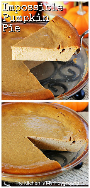 Impossible Pumpkin Pie ~ An easy and delicious no-fuss crustless pumpkin pie!  It's a perfect easy-to-make addition to your fall or Thanksgiving baking line-up. #pumpkinpie #impossiblepie #crustlesspie #crustlesspumpkinpie  www.thekitchenismyplayground.com