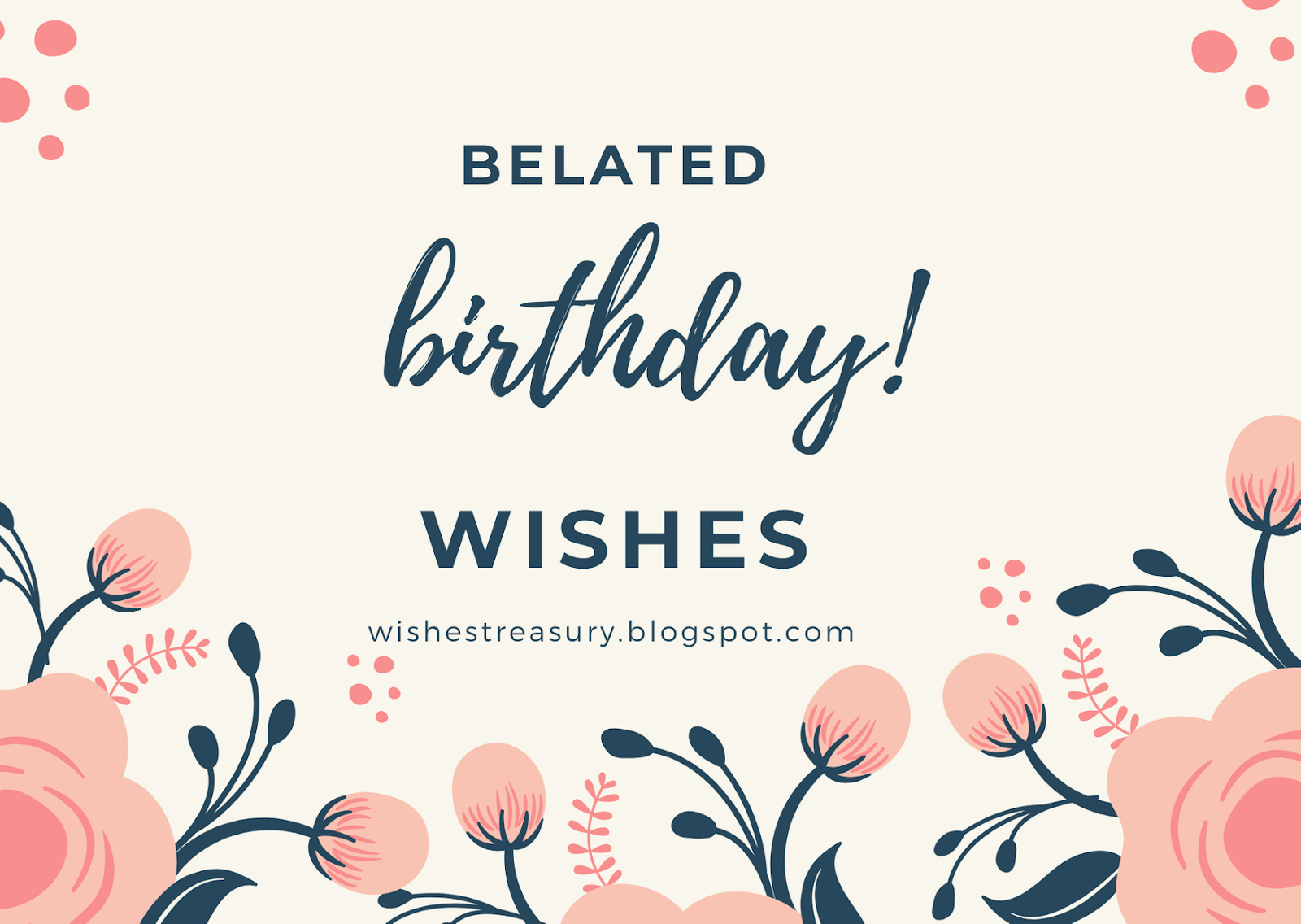 Belated Happy Birthday Wishes And Messages Wishes Treasury