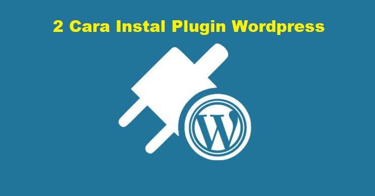 3 Cara Memasang Plugin di Wordpress
