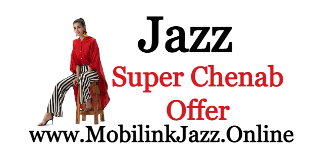 Super Chenab Offer Package Price and Detail | Jazz 2021