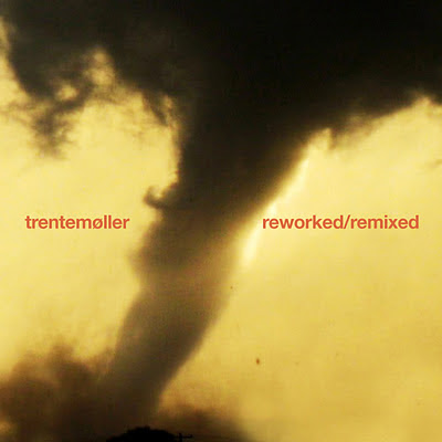 Reworked/remixed by Trentemoller