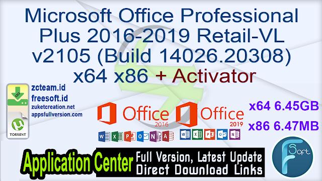Microsoft Office Professional Plus 2016-2019 Retail-VL Version 2105 (Build 14026.20308) x64 x86 + Activator_ ZcTeam.id