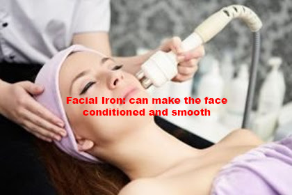 Facial Iron: can make the face conditioned and smooth