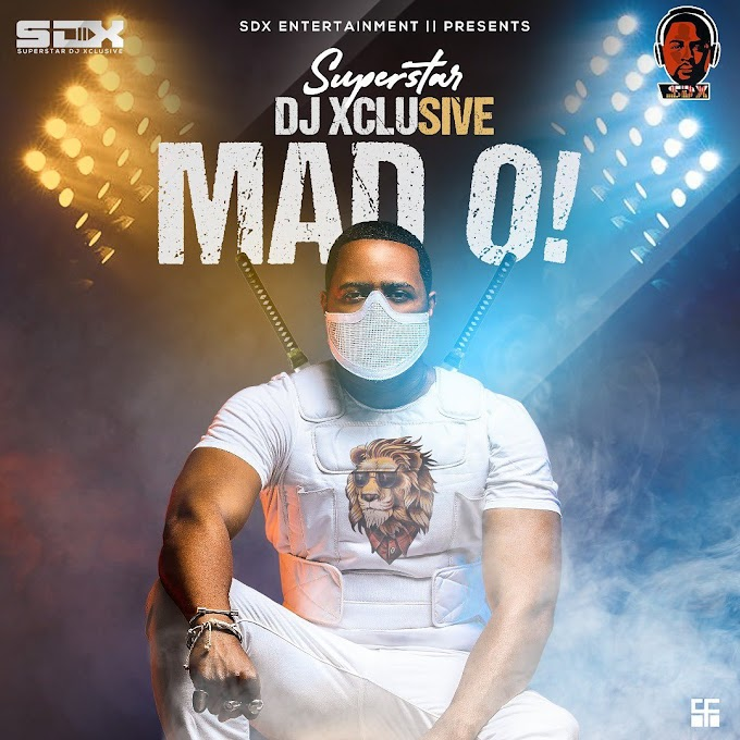 [Music] DJ Xclusive – Mad O