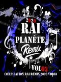 Planète Rai Remix 2020 Vol 03