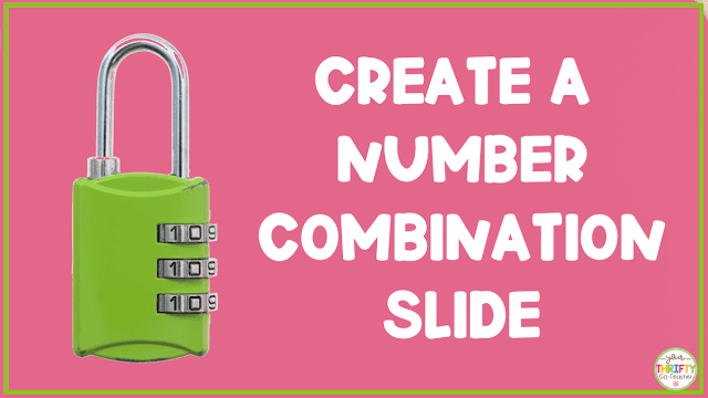 Create a number combination for your classroom escape room.