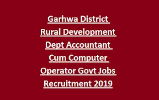 Garhwa District Rural Development Dept Accountant Cum Computer Operator Govt Jobs Recruitment 2019