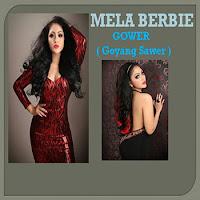 Lirik Lagu Mela Berbie Gower (Goyang Sawer)