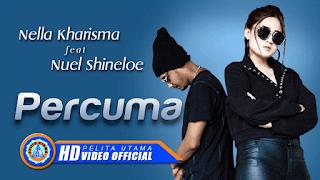 Lirik Lagu Percuma - Nella Kharisma Ft. Nuel Shineloe