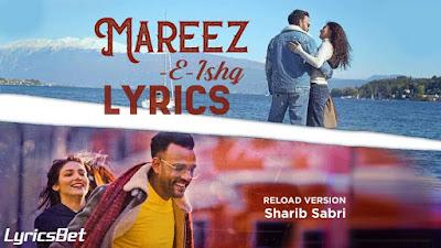 Mareez-E-Ishq Lyrics - Shakeel Azmi & Kalim Shaikh