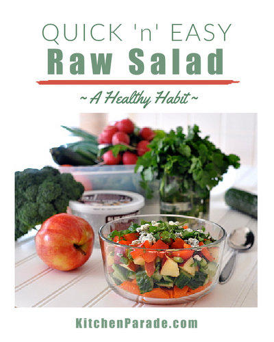 Quick 'n' Easy Raw Salad ♥ KitchenParade.com, my own 'healthy habit' that I hope will inspire yours, too.