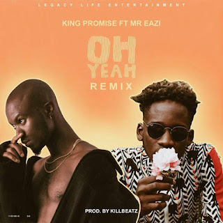 King Promise ft Mr Eazi Oh Yeah (Remix)