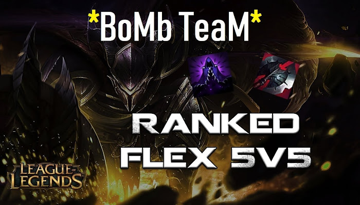 BoMb TeaM Win Ranked Flex 5v5 - League of Legends | LoL