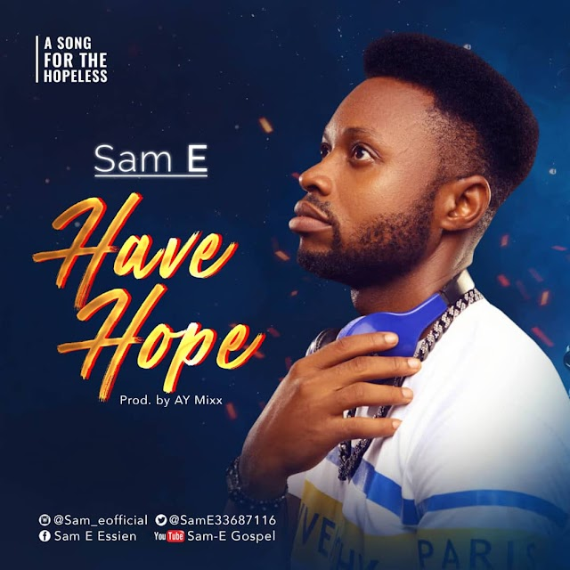 [Doenload mp3] Sam E – Have Hope