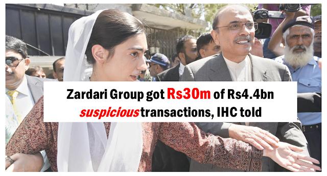 Zardari Group got Rs30m of Rs4.4bn suspicious transactions, IHC told (Dawn)