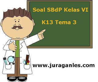 Contoh Latihan Soal SBdP Kelas 6 Semester 1 K13 Terbaru